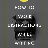 How to Avoid Distractions While Writing