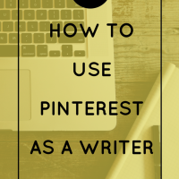 How to Use Pinterest as a Writer