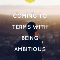 Coming to Terms with Being Ambitious